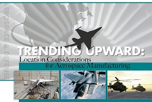 Trending Upward: Location Considerations for Aerospace Manufacturing