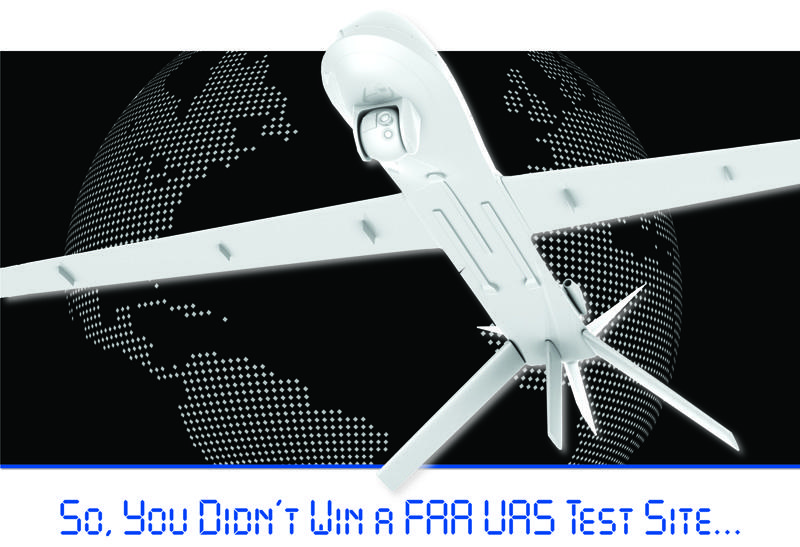 So, You Didn't Win a FAA UAS Test Site.