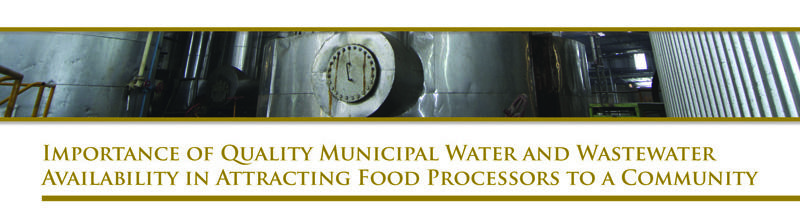 Importance of Quality Municipal Water and Wastewater Availability in Attracting Food Processors to a Community