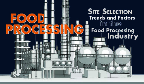 Site Selection Trends and Factors in the Food Processing Industry